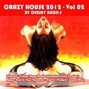 Deejay Nabil-s - CRAZY HOUSE 2012 - Vol 02