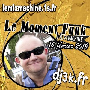 Moment Funk 20190216 by dj3k