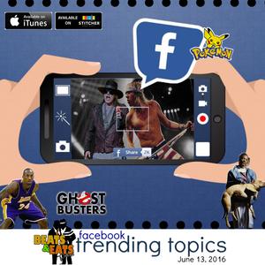 178: Facebook Trending Topics - Pokemon, Ghostbusters II