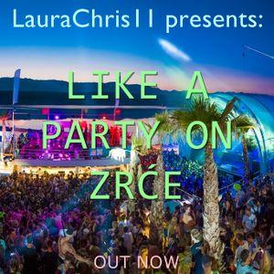 LauraChris11 presents: Like A Party On Zrće (27.06.2017)