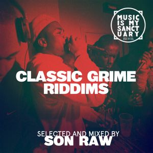 Classic GRIME Riddims (2002-2008) - Mixed by Son Raw