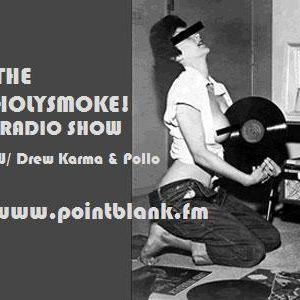 Holy Smoke Radio Show (Point Blank FM)