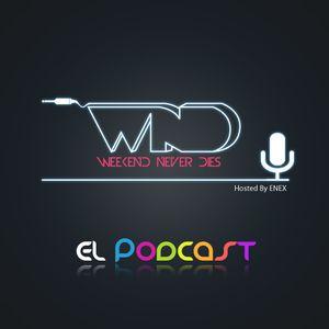 Weekend Never Dies - El Podcast