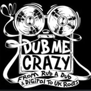 DUB ME CRAZY WEBRADIO SHOW 27 - 8 MAY 2012