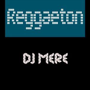 DJ MERE - REGGAETON RMX