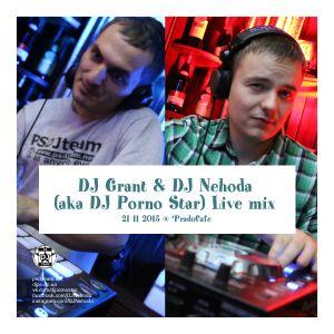 DJ Grant and DJ Nehoda (Porno Star) Live party mix 21 11 2015