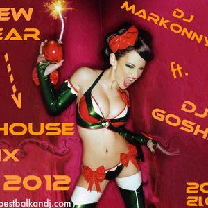 DJ Markonny78 ft DJ GOSHA  - NEW YEAR 2012 HOUSE LOVE MIX
