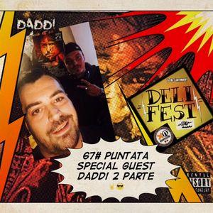 DELIFEST 67# Puntata Special Guest DADDI 2 PARTE