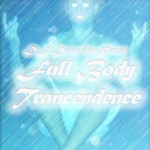 DJ Devotion Pres: Full Body Trancendence 8