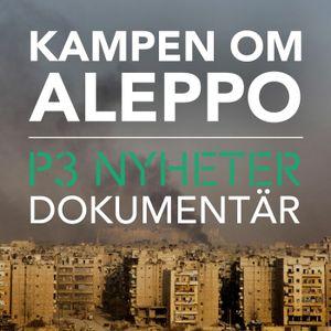 Kampen om Aleppo - P3 Nyheter dokumentär
