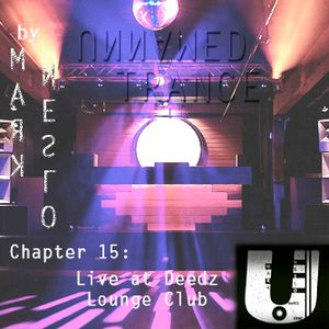 DJ Mark @ Unnamed Trance Chapter 15 (Live at Deedz Lounge Club)