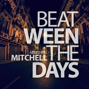 Mitchell - Beat-ween the days #016