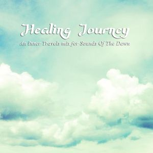 Healing Journey - An Inner Travels Mix For Sounds Of The Dawn