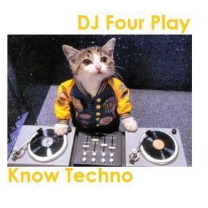 DJ Four Play - Know Techno