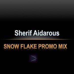 Sherif Aidarous - Snowflake Promo Mix