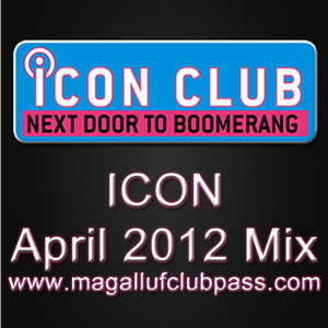 Various Artists - Magalluf Club Pass - ICON April 2012 Mix