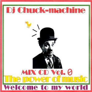 DJ Chuck-Machine MIX Vol.0 The Power Of Music