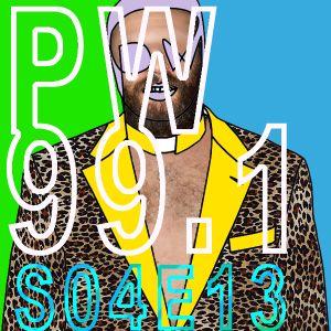 PW 99.1 S04E13