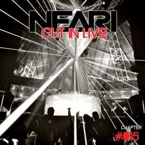 NEARI - CUT IN LIVE #015