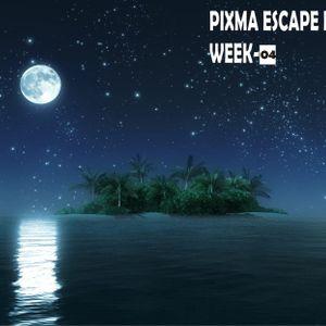 PIXMA ESCAPE MIXTAPE Week-04