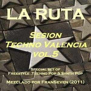 LA RUTA Sesion Techno Valencia vol.5 by Dj FranSeven