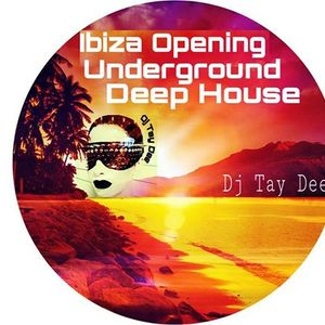 Ibiza Opening Underground Deep House by Dj Tay Dee