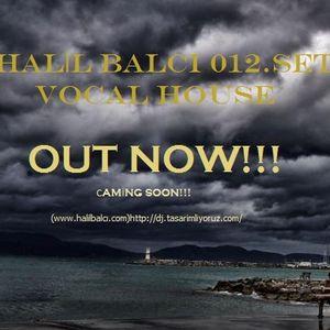 HALİL BALCI 2012 vocal house set
