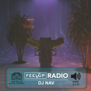 Feel Up Radio Vol.29 - DJ NAV
