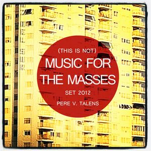 (this is not) Music for the masses