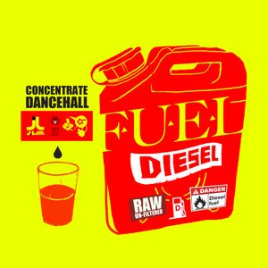 F.U.E.L 4 DIESEL [RAW UN-FILTERED] DANCEHALL 2012