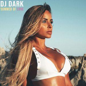 Dj Dark - Summer of Love (June 2019) | FREE DOWNLOAD + TRACKLIST LINK in the description