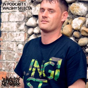 Junglist Network Podcast 1 - Walshy Selecta