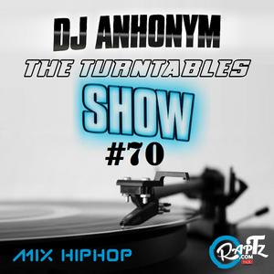 The Turntables Show #70 w. DJ Anhonym