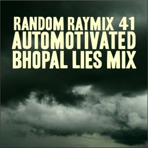 Random raymix 41 - automotivated bhopal lies mix