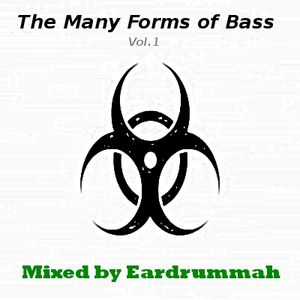 The Many Forms of Bass Vol.1 - Mixed by Eardrummah