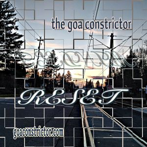 The Goa Constrictor - Reset