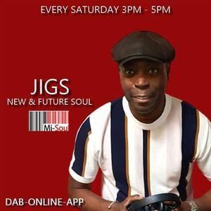 Jigs / New & Future / Mi-Soul Radio /  Sat 3pm - 5pm / 20-02-2021