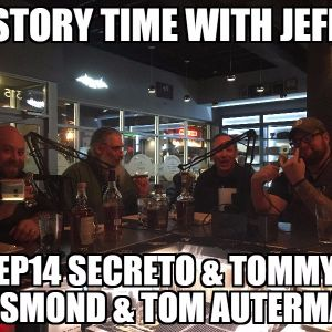Story Time With Jeff Ep14 Secreto Tom Auterman & Tommy Desmond