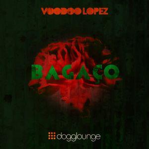 VOODOO LOPEZ 25 ABRIL MIX at Dogglounge Radio: BAGAÇO