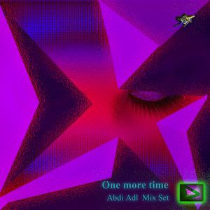 One more time  Mix set - Abdi Adl