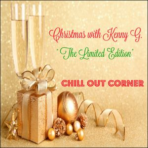 """Christmas with Kenny G. """"The Limited Edition"""""""