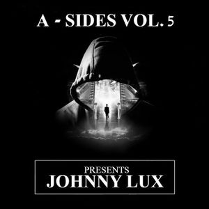 A - SIDES VOL. 5 PRESENTS JOHNNY LUX