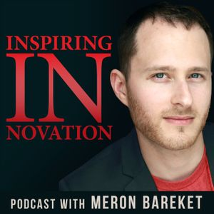1: Launching The Inspiring Innovation Weekly Podcast