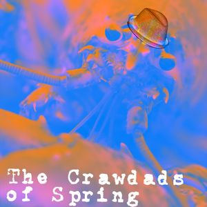 The Crawdads of Spring