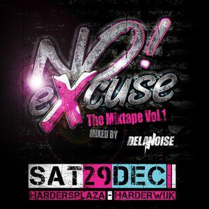 NO EXCUSE 'The Mixtape' Vol.1 Mixed by De La Noise