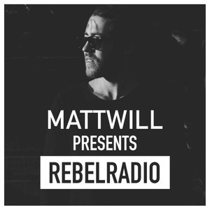 Mattwill Presents - Rebel Radio - Episode #006