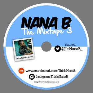 Nana B - The Mixtape 3