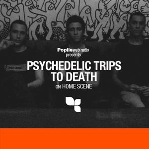 Home Scene: Psychedelic Trips to Death