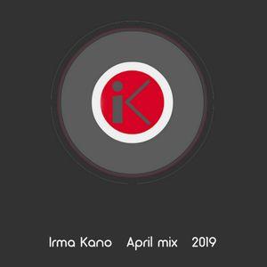 Irma Kano - April mix 2019