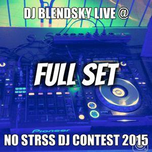 DJ BLENDSKY LIVE @ No Stress DJ CONTEST 2015 (Full Set)